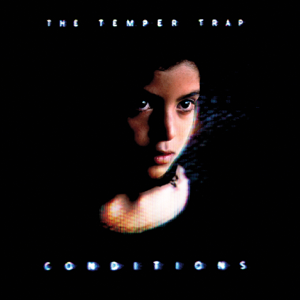 The Temper Trap - Conditions