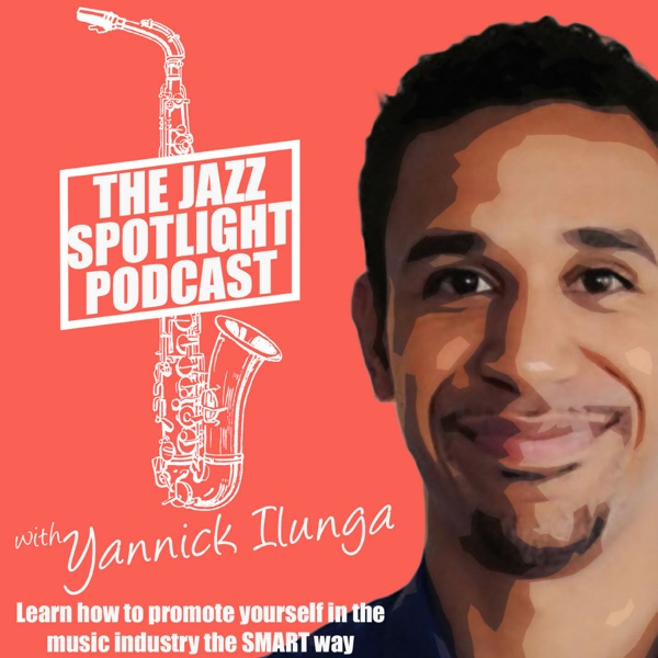 The Jazz Spotlight Podcast: Music Business With a Touch of Jazz