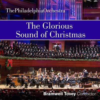 The Glorious Sound of Christmas - The Philadelphia Orchestra, Bramwell Tovey & Mendelssohn Club of Philadelphia album