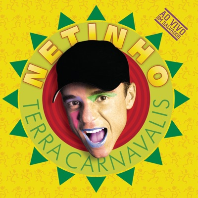 Terra Carnavalis - Ao Vivo - Netinho