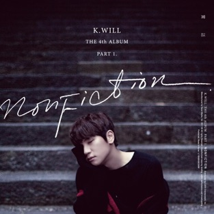 The 4th Album, Pt. 1 Nonfiction – K.Will