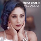Nai Jaana  Neha Bhasin - Neha Bhasin
