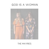 The Mayries - God is a Woman