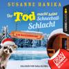 Der Tod macht keine Schneeballschlacht - Sofia und die Hirschgrund-Morde, - Bayernkrimi, Teil 4 (Ungekürzt) - Susanne Hanika