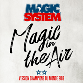 Magic in the Air (feat. Chawki) [Version Champions du Monde 2018]