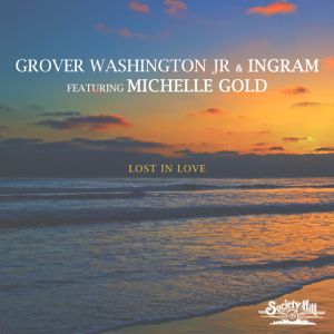 Grover Washington, Jr. - Lost In Love feat. Michelle Gold