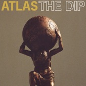 The Dip - Atlas