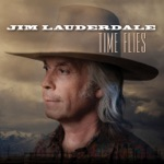 Jim Lauderdale - Where the Cars Go By Fast (feat. Lillie Mae)