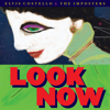 Look Now - Elvis Costello & The Imposters