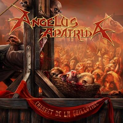 Cabaret de la Guillotine - Angelus Apatrida