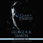 A Game of Thrones: A Song of Ice and Fire, Book 1 (Unabridged)