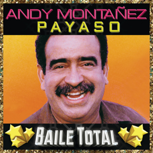 Andy Montañez - Payaso (Baile Total)