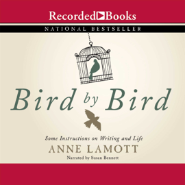 Bird by Bird: Some Instructions on Writing and Life audiobook