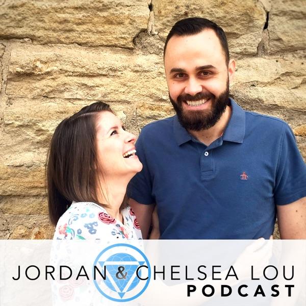 The Jordan & Chelsea Lou Podcast