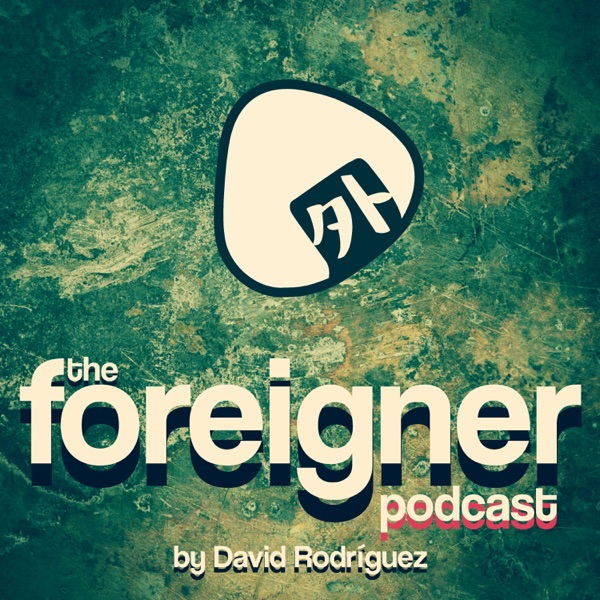 The Foreigner Podcast