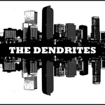 The Dendrites - Sizzle Grizzle