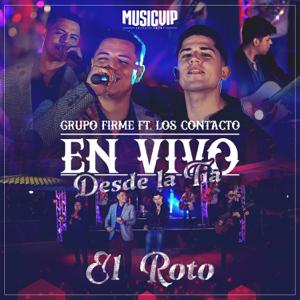 Grupo Firme - El Roto feat. Los Contacto [En Vivo]