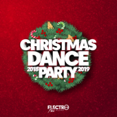 Christmas Dance Party 2018-2019 (Best of Dance, House & Electro)