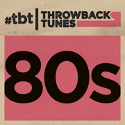 Throwback Tunes: 80s - Various Artists - Various Artists