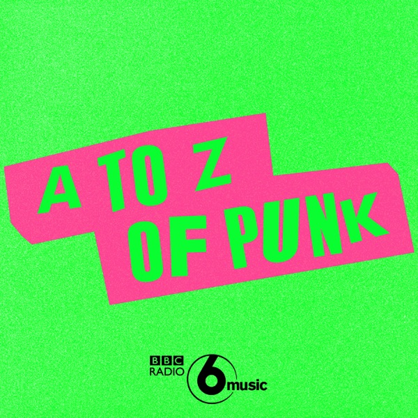A to Z of Punk on 6 Music