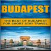 Gary Jones - Budapest: The Best of Budapest for Short Stay Travel (Unabridged) artwork