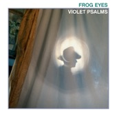 Frog Eyes - Itch of Summer Knees