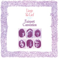 Liege and Lief by Fairport Convention on Apple Music