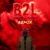 B2L (feat. Gucci Mane) [TAYST Remix] - Single
