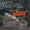 The Dunwich Horror (Original Recording) - H. P. Lovecraft