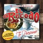 Banda El Recodo de Cruz Lizárraga - Te Presumo