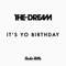The Dream - It's Yo Birthday