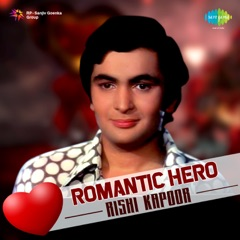 Romantic Hero - Rishi Kapoor