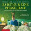 Maxim Leo & Jochen Gutsch - Es ist nur eine Phase, Hase: Ein Trostbuch für Alterspubertierende Grafik