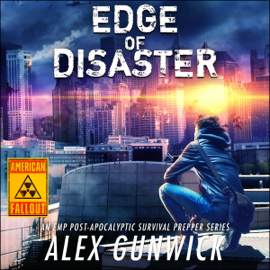Edge of Disaster: American Fallout, Book 2 (Unabridged) audiobook