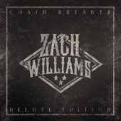 Chain Breaker (Deluxe Edition)-Zach Williams