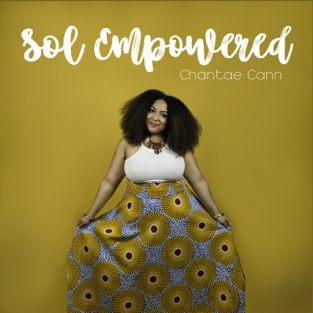 Sol Empowered – Chantae Cann