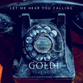 ‎Let Me Hear You Calling (feat  Akon) [Remixes] - Single by Gold 1
