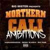 Northern Cali Ambitions feat KassandraRose Benny Blanco Big Tone Single