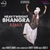 Heavy Weight Bhangra Remix Single