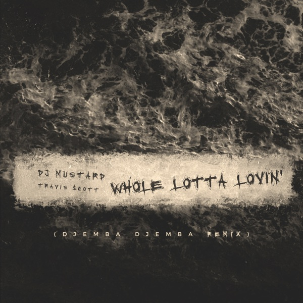 Whole Lotta Lovin' (Djemba Dejemba Remix) - Single