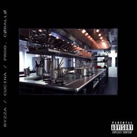 Cucina - Single by Byzza on Apple Music