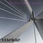 My First Half Of My Life-XiaoHao & Angelia