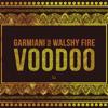 Garmiani - Voodoo (feat. Walshy Fire) artwork