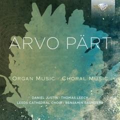 Arvo Pärt: Organ and Choral Music