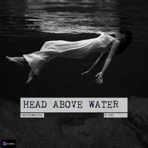 B Lou - Head Above Water (Originally Performed by Avril Lavigne)