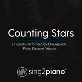 Counting Stars Originally Performed By OneRepublic [Piano Karaoke Version] Sing2Piano - Sing2Piano