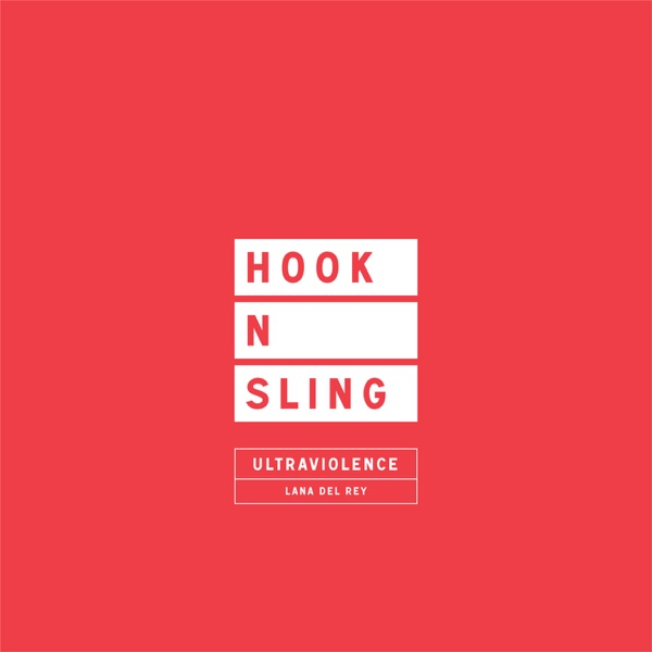 Ultraviolence (Hook N Sling Remix) - Single