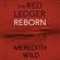 Meredith Wild - Reborn: The Red Ledger: 1, 2 & 3 (Unabridged)