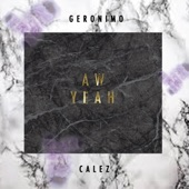 Aw Yeah (feat. Calez) - Single