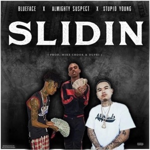 Slidin' (feat. BlueFace & StupidYoung) - Single Mp3 Download